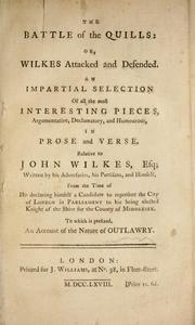 Cover of: The Battle of the quills; or, Wilkes attacked and defended | John Wilkes