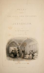 Cover of: Walks about the city and environs of Jerusalem | W. H. Bartlett