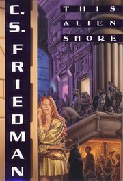 Cover of: This alien shore | C. S. Friedman