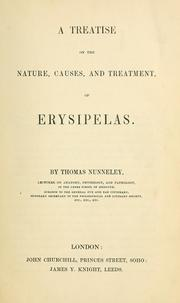 Cover of: A treatise on the nature, causes, and treatment, of erysipelas | Thomas Nunneley