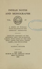 Cover of: Medicine ceremony of the Menomini, Iowa, and Wahpeton Dakota, with notes on the ceremony among the Ponca, Bungi Ojibwa, and Potawatomi