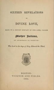 Cover of: Sixteen revelations of divine love | Julian of Norwich