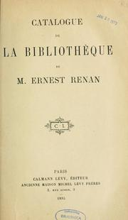 Cover of: Catalogue de la bibliothèque de m. Ernest Renan