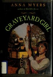 Graveyard Girl by Anna Myers