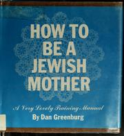 Cover of: How to be a Jewish mother | Dan Greenburg