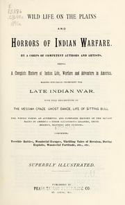 Cover of: Wild life on the plains and horrors of Indian warfare