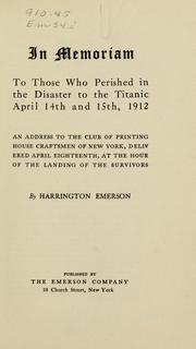 Cover of: In memoriam to those who perished in the disaster to the Titanic April 14th and 15th, 1912 | Harrington Emerson