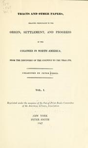 Cover of: Tracts and other papers relating principally to the origin, settlement, and progress of the colonies in North America