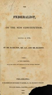 Cover of: The Federalist, on the new Constitution, written in 1788