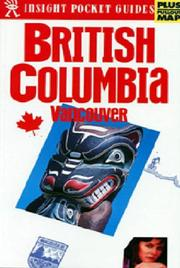 Cover of: Insight Pocket Guide British Columbia Vancouver (Insight Pocket Guide British Columbia)