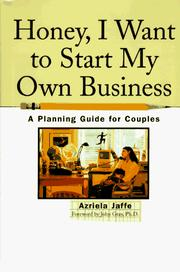 Honey, I Want to Start My Own Business by Azriela Jaffe