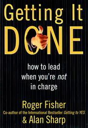 Cover of: Getting It Done: How to Lead When You're Not in Charge