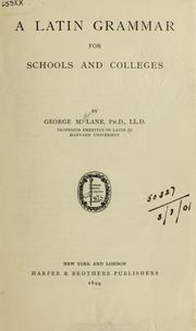 Cover of: A Latin grammar for schools and colleges