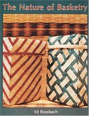 Cover of: The nature of basketry | Ed Rossbach