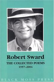 Cover of: The Collected Poems of Robert Sward 1957 - 2004