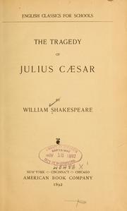 the assassination of julius caesar in the tragedy of julius caesar by william shakespeare Julius caesar is a tragedy by william shakespeare, written sometime around 1599 as movie posters and book covers like to say, the play is based on a true story: the historical events surrounding the conspiracy against the ancient roman leader julius caesar (c100-44bc) and the civil war that followed his death.