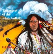 Cover of: The Secret of the White Buffalo (Native Legends) | C.J. Taylor