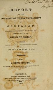 Cover of: Report of the Committee of the Highland Society of Scotland, appointed to inquire into the nature and authenticity of the poems of Ossian | Highland Society of Scotland