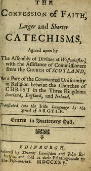 Cover of: The Confession of Faith, Larger and Shorter Catechisms, agreed upon by the Assembly of Divines at Westminster, with the assistance of commissioners from the Church of Scotland