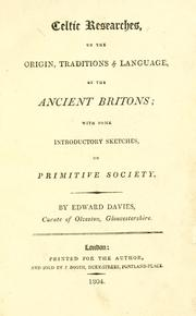 Celtic researches, on the origin, traditions & language, of the ancient Britons by Edward Davies