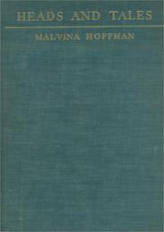 Cover of: Heads and tales | Malvina Hoffman