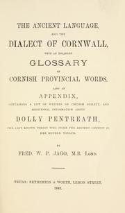 Cover of: The ancient language and the dialect of Cornwall by Jago, Fred. W. P.