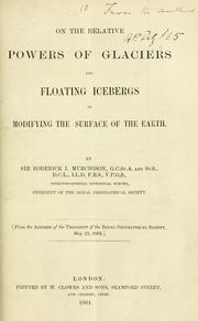 Cover of: On the relative powers of glaciers and floating icebergs in modifying the surface of the earth