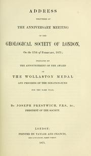 Cover of: Address delivered at the anniversary meeting of the Geological Society of London, on the 17th of February, 1871