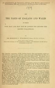 Cover of: On the parts of England and Wales in which coal may and may not be looked for beyond the known coal-fields