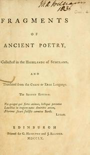 Cover of: Fragments of ancient poetry, collected in the Highlands of Scotland, and translated from the Galic or Erse language..