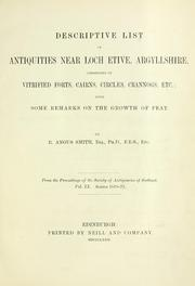 Cover of: Descriptive list of antiquities near Loch Etive, Argyllshire, consisting of vitrified forts, cairns, circles, crannogs, etc | Robert Angus Smith