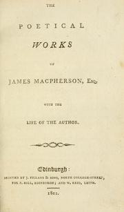 Cover of: The poetical works of James Macpherson, Esq. With the life of the author
