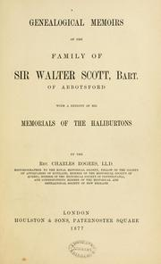 Cover of: Genealogical memoirs of the family of Sir Walter Scott, Bart. of Abbotsford. With a reprint of his memorials of the Haliburtons