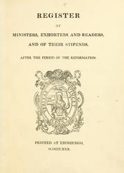 Cover of: Register of ministers, exhorters and readers, and of their stipends, after the period of the Reformation