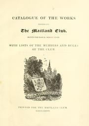 Cover of: Catalogue of the works printed for the Maitland Club ... With lists of the members and rules of the club