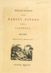 Cover of: Selections from the family papers preserved at Caldwell