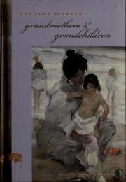Cover of: The love between grandmothers and grandchildren
