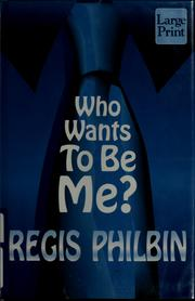 Cover of: Who wants to be me?