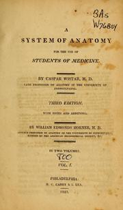 Cover of: A system of anatomy for the use of students of medicine | Caspar Wistar