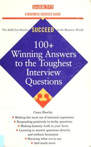 Cover of: 100+ winning answers to the toughest interview questions