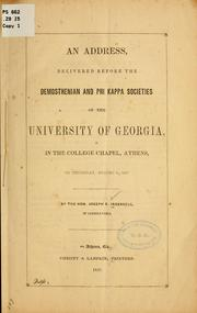 Cover of: An address, delivered before the Demosthenian and Phi kappa societies of the University of Georgia