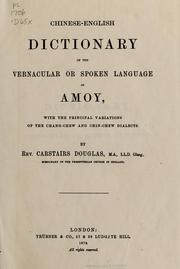 Cover of: Chinese-English dictionary of the vernacular or spoken language of Amoy | Carstairs Douglas