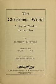 Cover of: The Christmas Wood | Elizabeth J. Guptill
