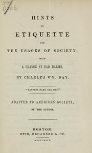 Cover of: Hints on etiquette and the usages of society with a glance at bad habits | Charles William Day
