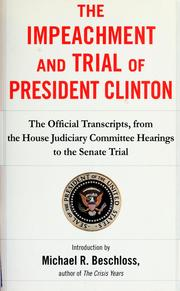 Cover of: The impeachment and trial of President Clinton