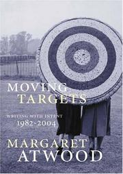 Cover of: Moving targets: writing with intent, 1982-2004