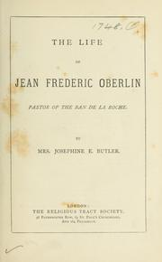 Cover of: The life of Jean Frederic Oberlin, pastor of the Ban de la Roche
