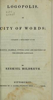 Cover of: Logopolis, or City of words | Ezekiel Hildreth