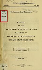 Cover of: Report of the legislative research council relative to restricting the zoning power to city and county governments