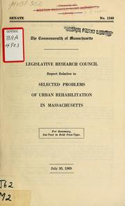 Cover of: Report relative to selected problems or urban rehabilitation in Massachusetts